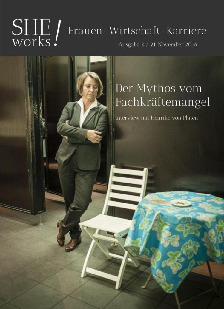 Henrike von Platen, SHE works! Magazin cover Der Mythos vom Fachkräftemangel