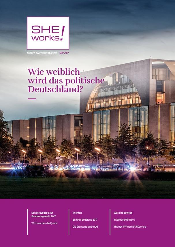SHE works! Magazin Titelblatt Wie weiblich wird das politische Deutschland? Sondermagazin zur Bundestagswahl