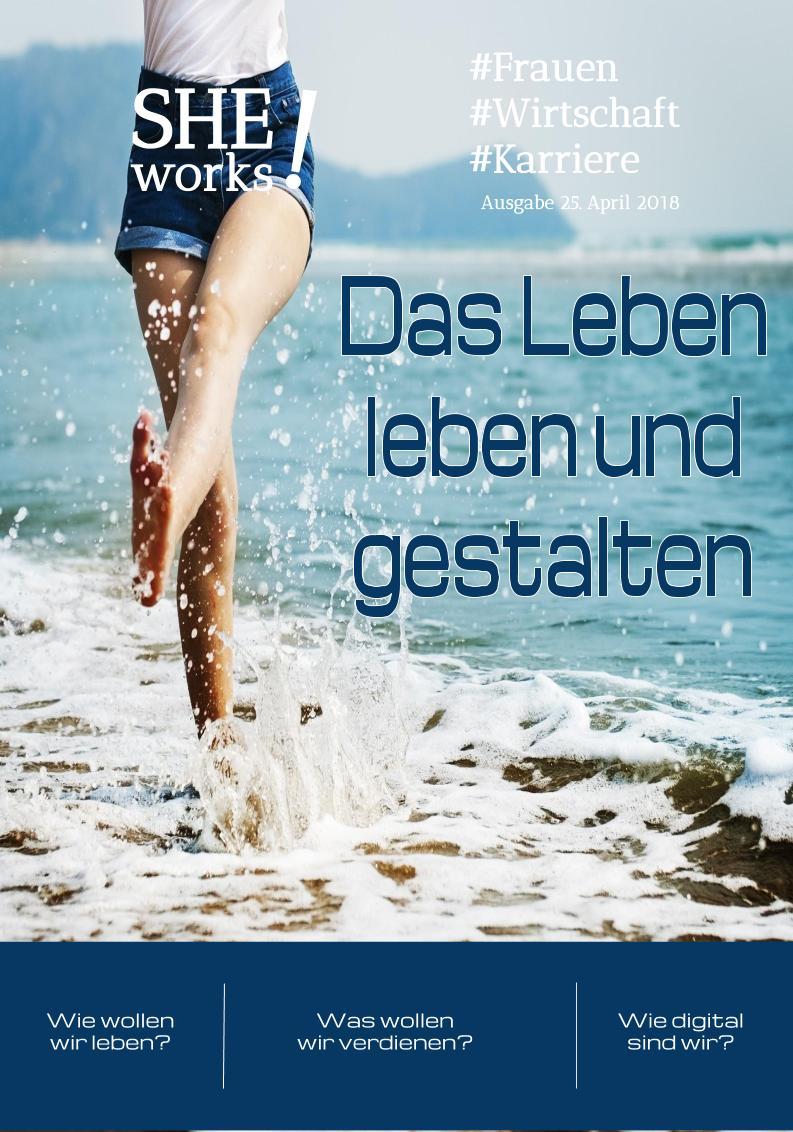 SHE works! Magazin Titelblatt Das Leben leben und gestalten