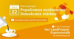 """5 vor 12 - LandFrauen-Espressotalk zur Wahl: """"Haltung zeigen – Populismus ausbremsen – Demokratie stärken"""""""