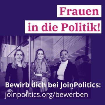 Jetzt bei JoinPolitics bewerben - Frauen in die Politik!