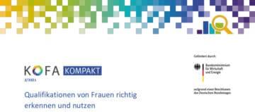 KOFA Kompakt 2/2021: Qualifikationen von Frauen richtig erkennen und nutzen